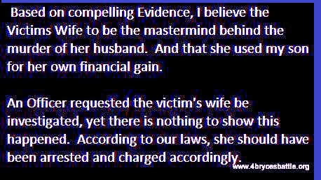an officer want the victims wife investigated, there is nothing to show that this was done. As bryce's mother I want to know why?