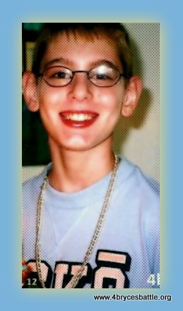 I am bryce's mother, I am trying to save my son who is now 18. In the mean time I have been being cyberbullied by an adult female for at least 2 years now. I requested to scoopit to please cause her to stop trying to hurt us with her words, post and stop using my sons name as her tags in videos, images, titles, links, that have NOTHING to do with my and I. She advocates for a mothers son who is in the same tragic position as my son. She took a dislike to my story, my son and I. I exspressed toher that advocating is not a competition, it's not a sport... she continues to cyberbully us. So know that we have nothing to do with her, at this time she is posting in scoopit. I have contacted scoopit and requested their assistance to case this to stop, thus far they have no responded to my emails.   adults bully adult, that is a fact.